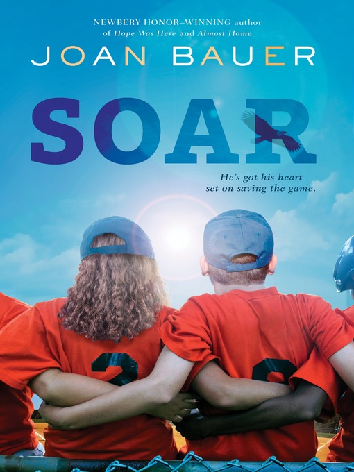 Title details for Soar by Joan Bauer - Available