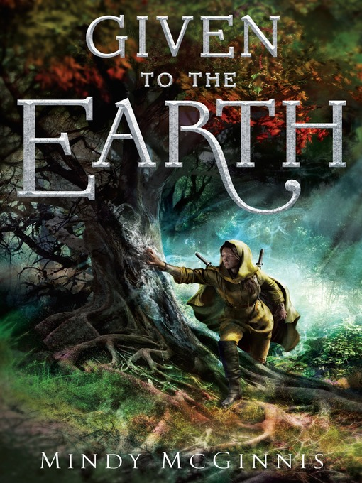 Title details for Given to the Earth by Mindy McGinnis - Wait list