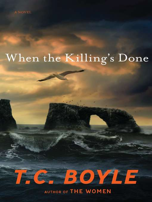 Title details for When the Killing's Done by T.C. Boyle - Wait list