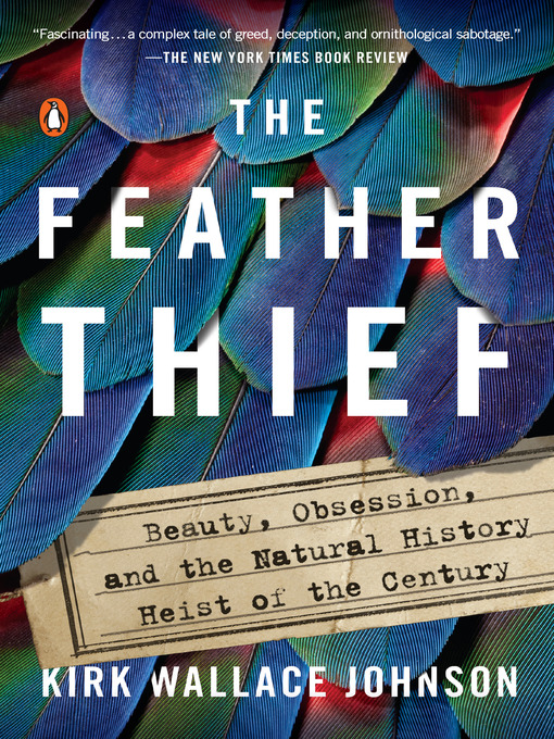 Title details for The Feather Thief by Kirk Wallace Johnson - Wait list