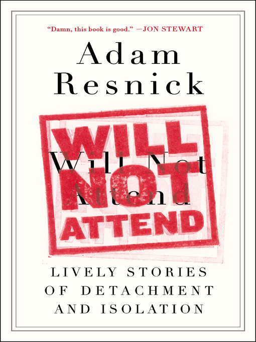 Title details for Will Not Attend by Adam Resnick - Available