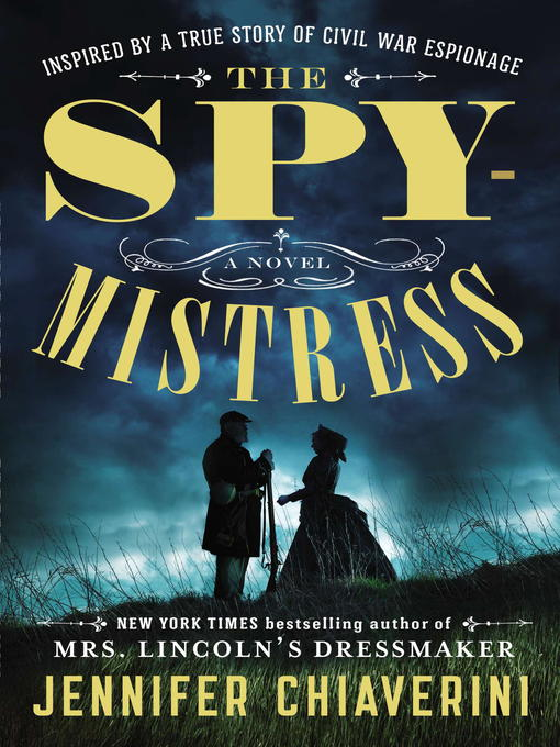 Title details for The Spymistress by Jennifer Chiaverini - Wait list
