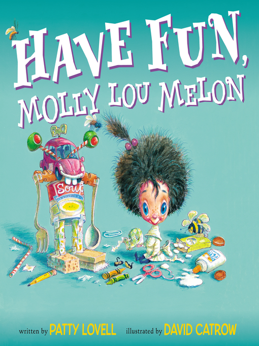 Title details for Have Fun, Molly Lou Melon by Patty Lovell - Available