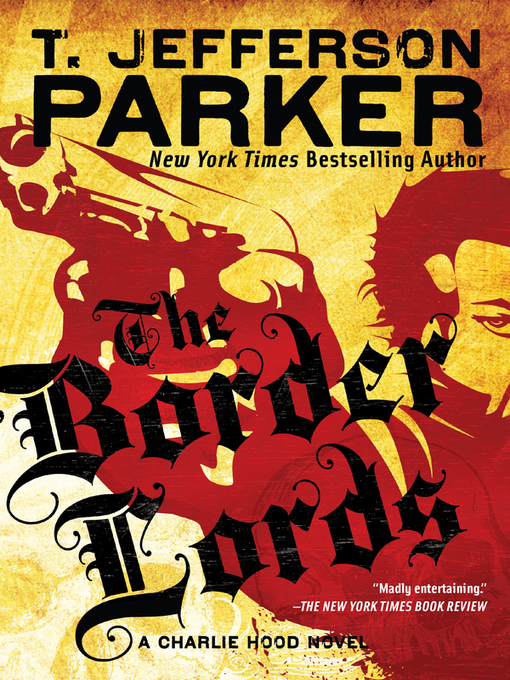 Title details for The Border Lords by T. Jefferson Parker - Available