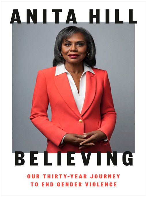 Title details for Believing by Anita Hill - Available