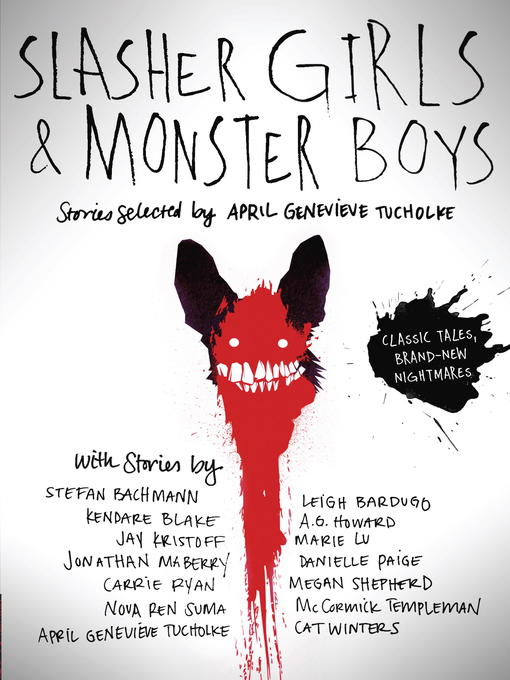 Title details for Slasher Girls & Monster Boys by April Genevieve Tucholke - Available
