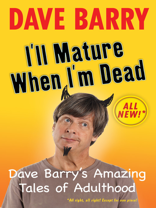 Title details for I'll Mature When I'm Dead by Dave Barry - Available