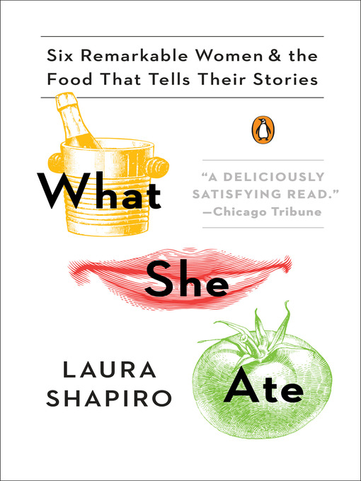 What She Ate Six Remarkable Women and the Food That Tells Their Stories