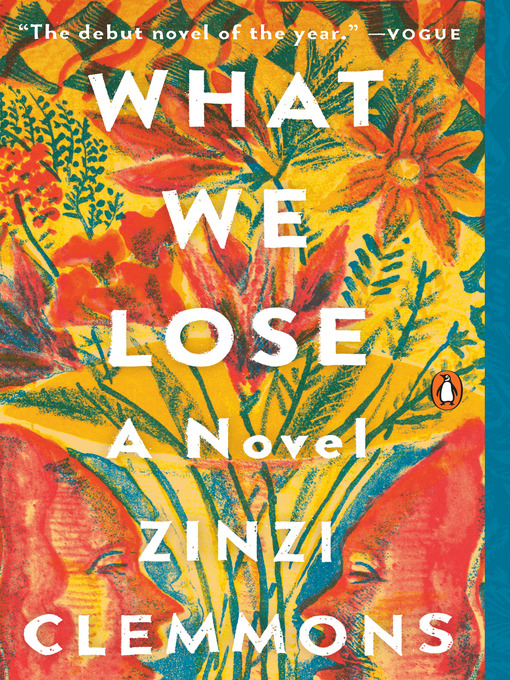 Title details for What We Lose by Zinzi Clemmons - Wait list