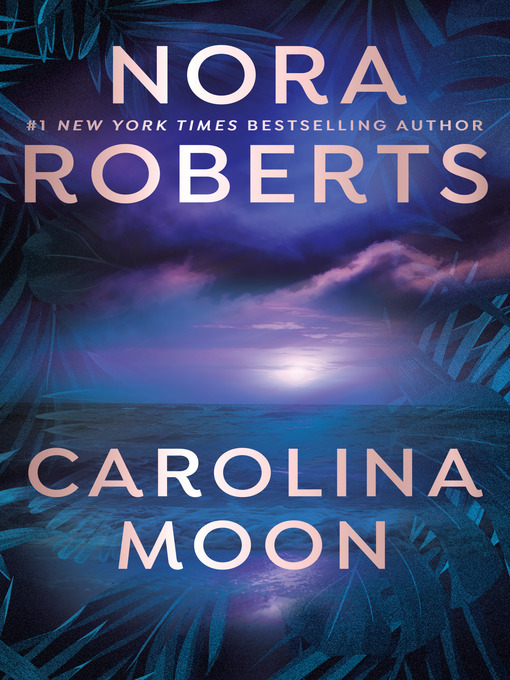 Title details for Carolina Moon by Nora Roberts - Wait list