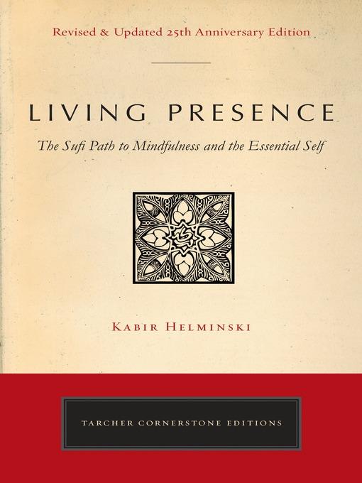 Title details for Living Presence by Kabir Edmund Helminski - Wait list