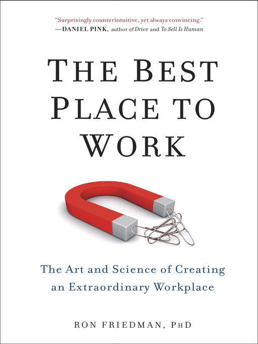 Title details for The Best Place to Work by Ron Friedman, PhD - Wait list