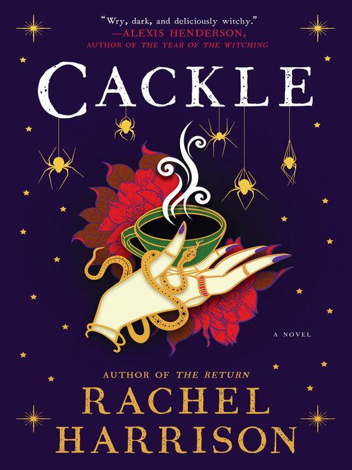 Title details for Cackle by Rachel Harrison - Wait list