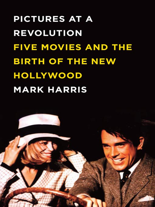 Title details for Pictures at a Revolution by Mark Harris - Wait list