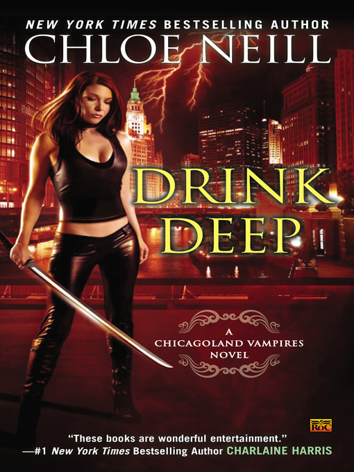 Title details for Drink Deep by Chloe Neill - Available