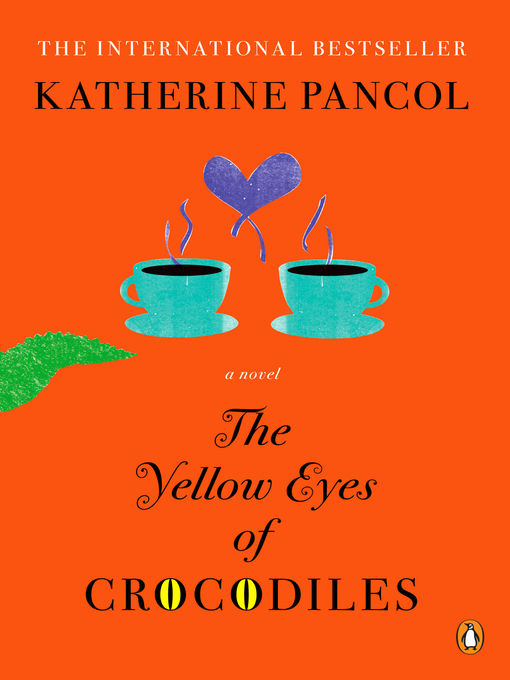 Title details for The Yellow Eyes of Crocodiles--A Novel by Katherine Pancol - Wait list