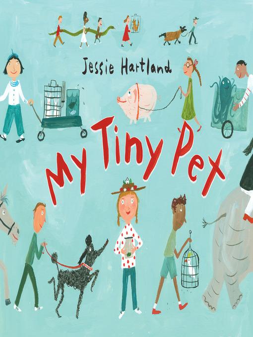 Title details for My Tiny Pet by Jessie Hartland - Wait list
