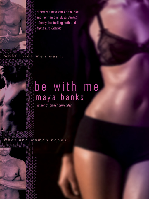 Title details for Be With Me by Maya Banks - Available