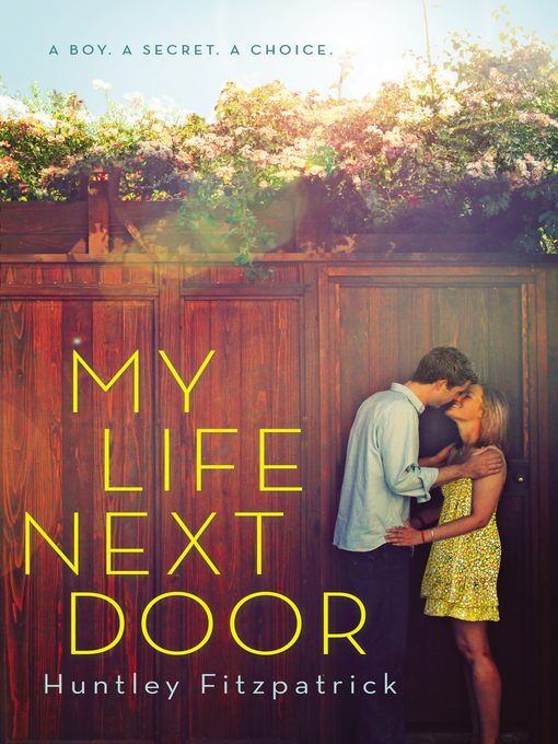 Title details for My Life Next Door by Huntley Fitzpatrick - Wait list