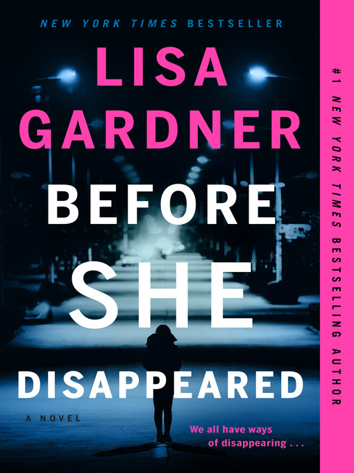 Title details for Before She Disappeared--A Novel by Lisa Gardner - Wait list