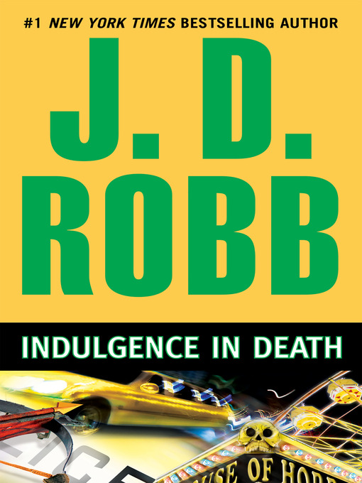 Title details for Indulgence in Death by J. D. Robb - Wait list