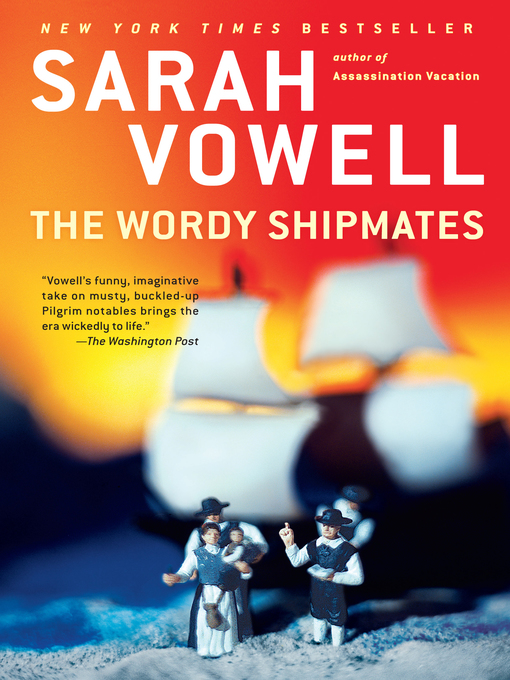 Title details for The Wordy Shipmates by Sarah Vowell - Available