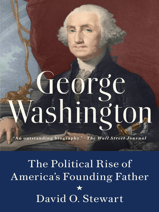 Title details for George Washington by David O. Stewart - Available