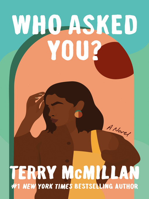 Title details for Who Asked You? by Terry McMillan - Wait list