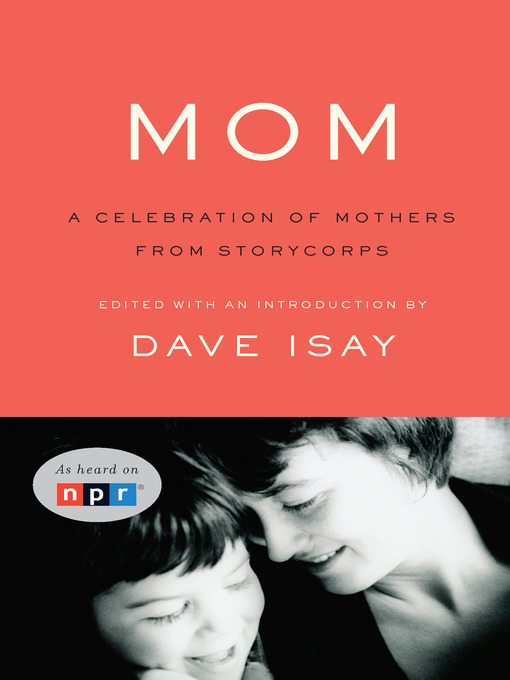 Title details for Mom by Dave Isay - Available