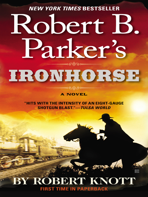 Title details for Robert B. Parker's Ironhorse by Robert Knott - Available