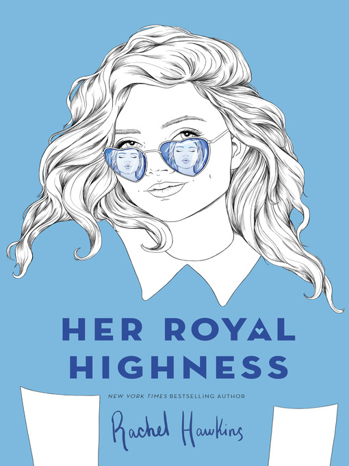 Title details for Her Royal Highness by Rachel Hawkins - Wait list