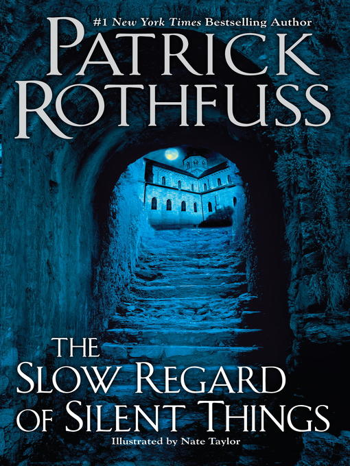 Title details for The Slow Regard of Silent Things by Patrick Rothfuss - Available