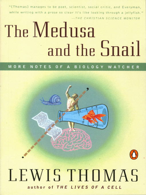 More Notes of a Biology Watcher The Medusa and the Snail