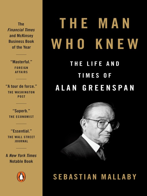 The Man Who Knew The Life and Times of Alan Greenspan