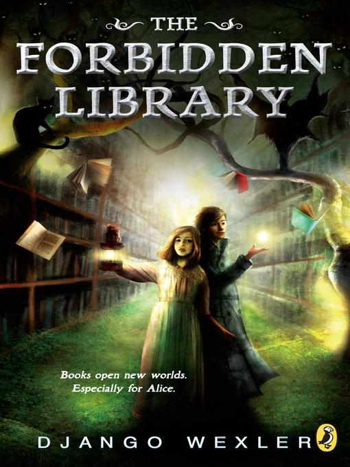 Title details for The Forbidden Library by Django Wexler - Available