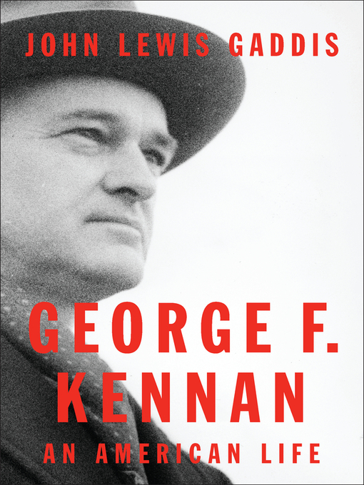 Title details for George F. Kennan by John Lewis Gaddis - Available