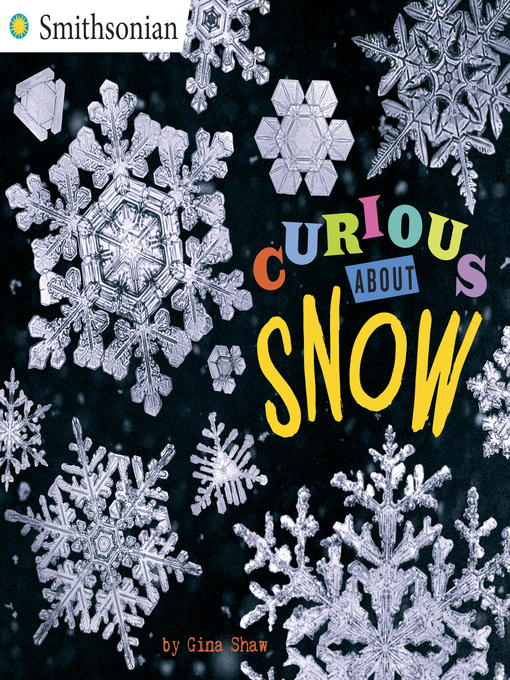 Title details for Curious About Snow by Gina Shaw - Available