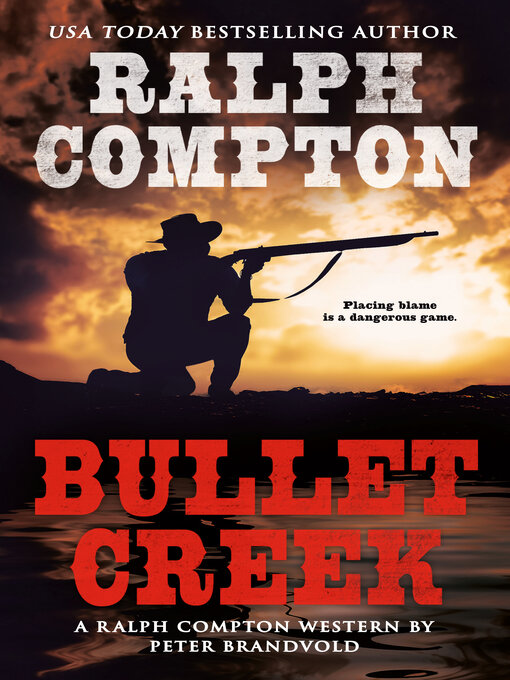 Title details for Bullet Creek by Ralph Compton - Available