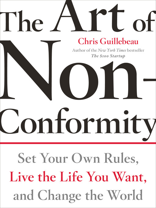 Title details for The Art of Non-Conformity by Chris Guillebeau - Available