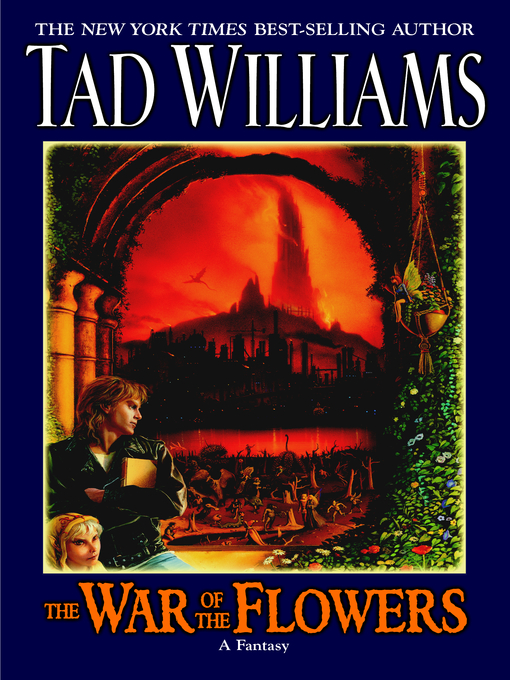 Title details for The War of the Flowers by Tad Williams - Available