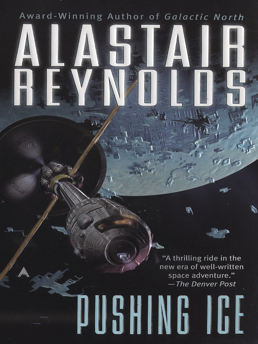 Title details for Pushing Ice by Alastair Reynolds - Wait list