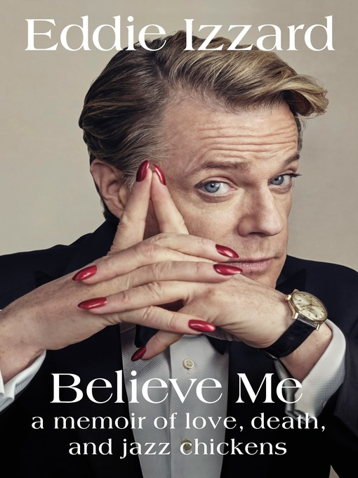 Title details for Believe Me by Eddie Izzard - Available