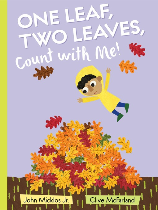 Title details for One Leaf, Two Leaves, Count with Me! by John Micklos, Jr. - Available