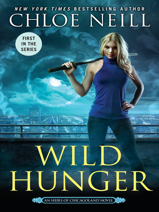 Title details for Wild Hunger by Chloe Neill - Available