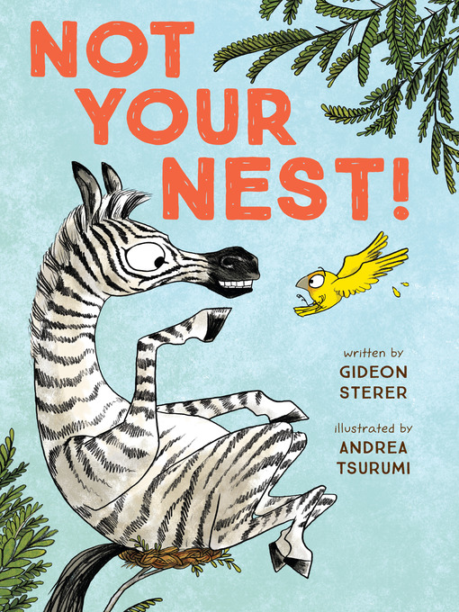 Title details for Not Your Nest! by Gideon Sterer - Available