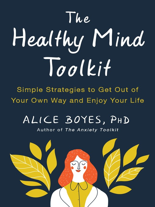 Title details for The Healthy Mind Toolkit by Alice Boyes, PhD - Wait list