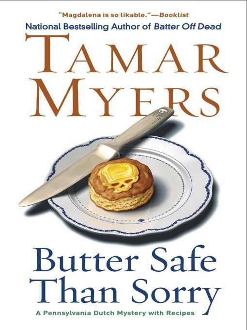 Title details for Butter Safe Than Sorry by Tamar Myers - Available