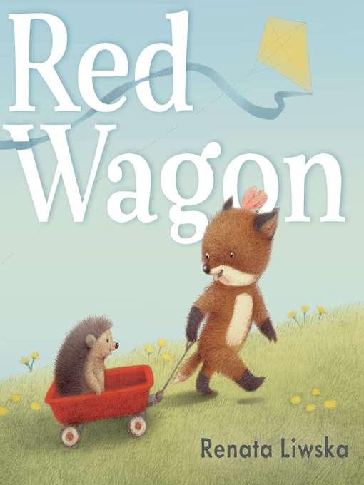 Title details for Red Wagon by Renata Liwska - Wait list