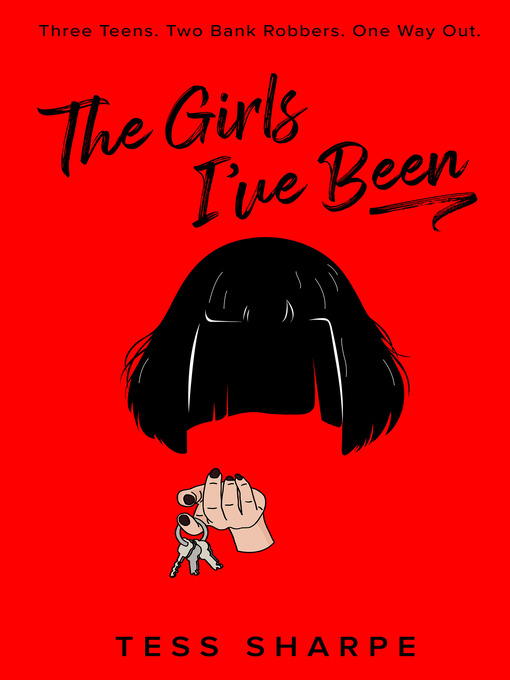 Title details for The Girls I've Been by Tess Sharpe - Available