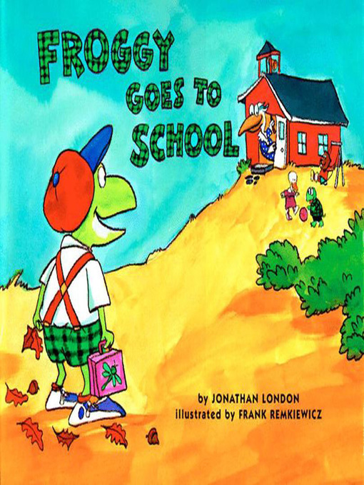 Title details for Froggy Goes to School by Jonathan London - Available
